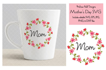 Mothers Day Graphic with Floral Wreath SVG Melissa Held Designs