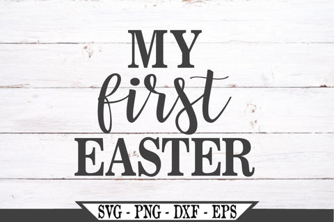 My First Easter SVG Vector Cut File SVG My Sassy Gifts