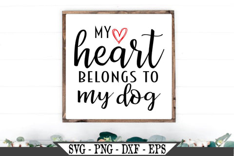 My Heart Belongs To My Dog SVG Vector Cut File SVG My Sassy Gifts