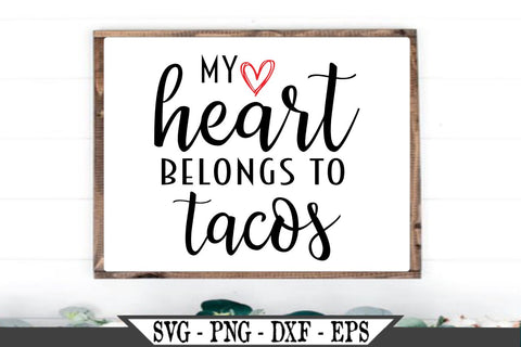My Heart Belongs To Tacos SVG Vector Cut File SVG My Sassy Gifts