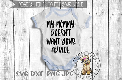 My Mommy Doesn't Want Your Advice - Cut File Dorkie Yorkie Designs