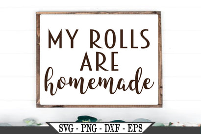 My Rolls Are Homemade Thanksgiving SVG Vector Cut File SVG My Sassy Gifts