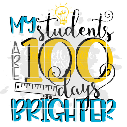 My Students are 100 Days Brighter SVG SVG Scarlett Rose Designs