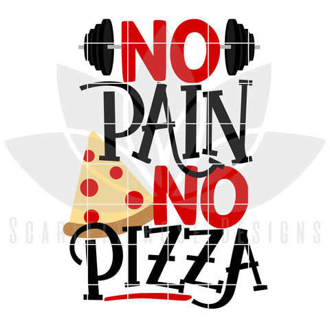 No Pain - No Pizza SVG Scarlett Rose Designs
