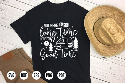 Not Here for A Long Time Here for A Good Time, Camping SVG SVG CraftLabSVG