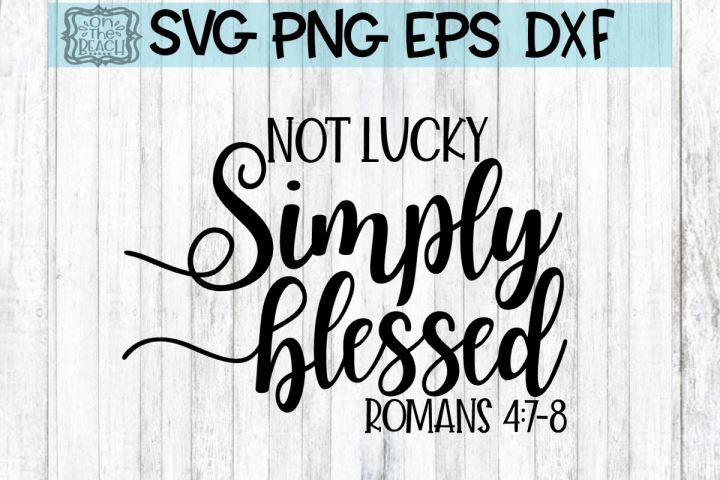 png dxf Romans svg St Patricks Day Quote svg ai Cricut silhouette eps Not Lucky Simply Blessed svg