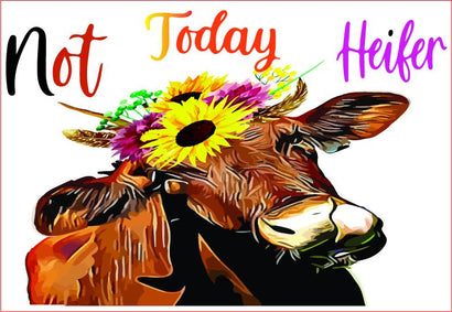 Not Today Heifer Graphic, sublimation graphics Sublimation sublimationhappy