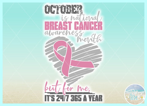 October Is Breast Cancer Awareness Month But For Me Its 24 7 365 A Year SVG SVG SVGcraze