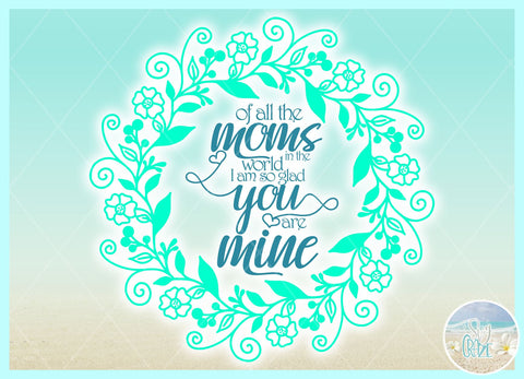 Of All The Moms In The World Quote SVG SVG SVGcraze