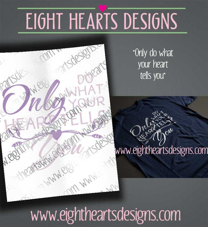 Only Do What Your Heart Tells You SVG SVG Eight Hearts Designs