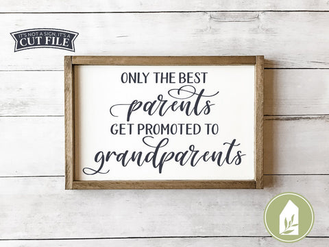 Only the Best Parents SVG | Grandparents SVG | Farmhouse Sign Design SVG LilleJuniper