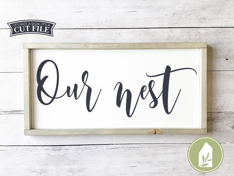 Our Nest SVG | Rustic Sign SVG | Modern Farmhouse svg SVG LilleJuniper