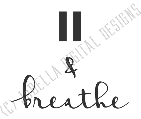 Pause and Breathe SVG Cut File and Printable SVG JoBella Digital Designs