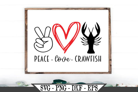 Peace Love Crawfish SVG Vector Cut File SVG My Sassy Gifts