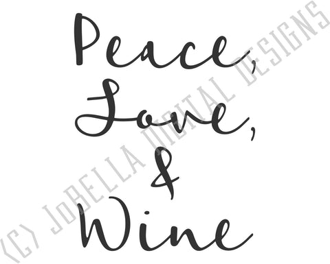 Peace, Love, & Wine SVG Cut File and Printable SVG JoBella Digital Designs