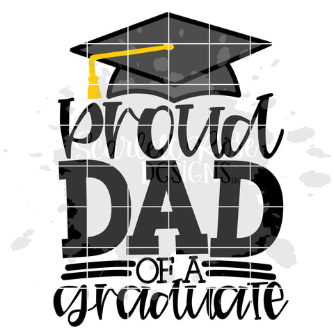 Proud Dad of a Graduate SVG SVG Scarlett Rose Designs