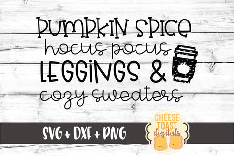 Pumpkin Spice Hocus Pocus Leggings and Cozy Sweaters - Fall SVG PNG DXF Cut Files SVG Cheese Toast Digitals
