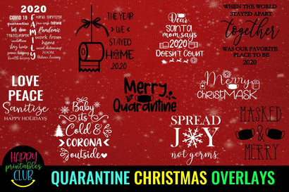 Quarantine Christmas Quotes Overlays- Pandemic Christmas SVG Happy Printables Club