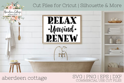 Relax Unwind Renew Bathroom Sign SVG SVG Aberdeen Cottage