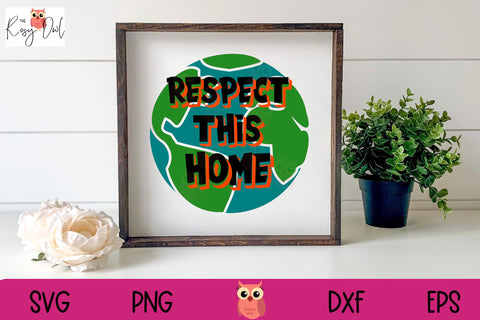 Respect This Home | Globe | Earth Day SVG The Rosy Owl