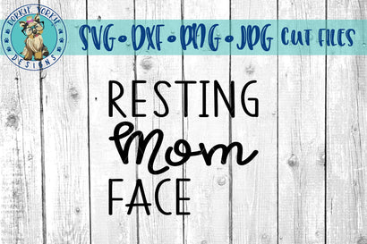 Resting Mom Face - SVG Cut File Dorkie Yorkie Designs
