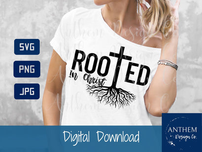 Rooted in Christ svg | Scripture SVG | Christian svg | PNG JPEG SVG SVG Anthem Design Company