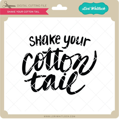 Shake Your Cotton Tail SVG Lori Whitlock