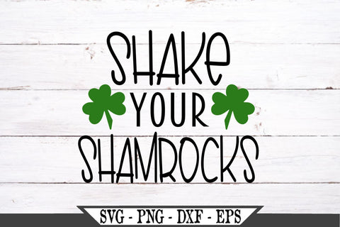 Shake Your Shamrocks SVG Vector Cut File SVG My Sassy Gifts