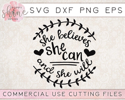 She Believes She Can And She Will SVG Poppy Shine Design