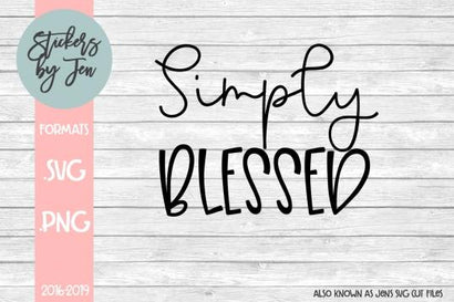 Simply Blessed SVG Cut File Jens SVG Cut Files