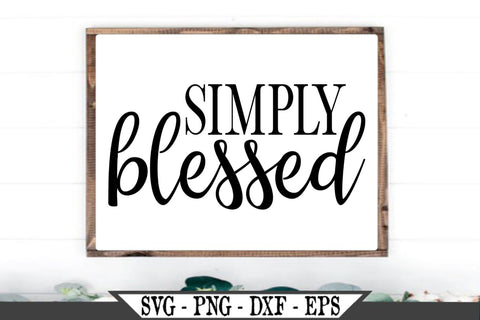 Simply Blessed SVG Vector Cut File SVG My Sassy Gifts