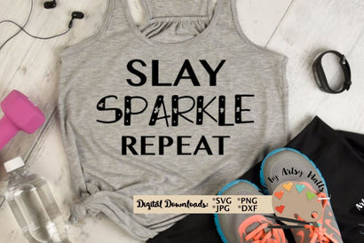 Slay SPARKLE Repeat SVG - workout shirt - boss babe shirt svg - Boss girl SVG The Artsy Spot