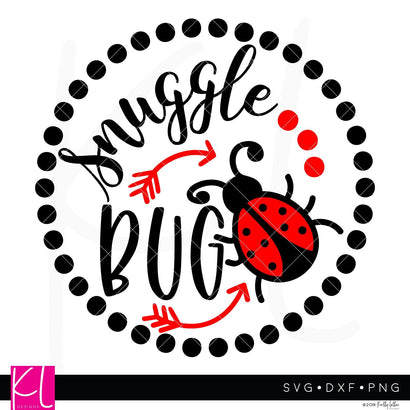 Snuggle Bug SVG Kelly Lollar Designs