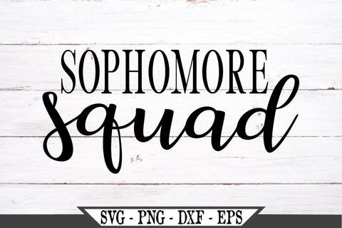Sophomore Squad SVG Vector Cut File SVG My Sassy Gifts