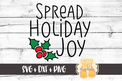 Spread Holiday Joy SVG Cheese Toast Digitals
