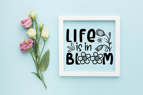 Spring SVG| Life Is In Bloom| Spring Quotes SVG SVG CraftLabSVG