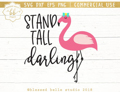 Stand Tall Darling Flamingo SVG Blessed Belle Studio