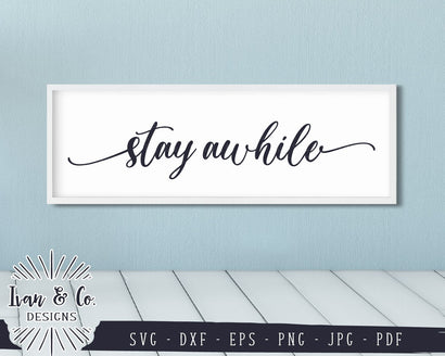 Stay Awhile SVG Files | Farmhouse Sign | Welcome | Entry Sign | Guest Room SVG (878507225) SVG Ivan & Co. Designs