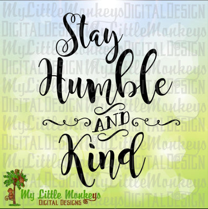 Stay Humble and Kind SVG MLM Design Studio