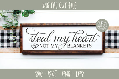 Steal My Heart Not My Blankets SVG Grace Lynn Designs