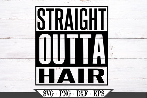 Straight Outta Hair SVG Vector Cut File Funny Bald Vector SVG My Sassy Gifts