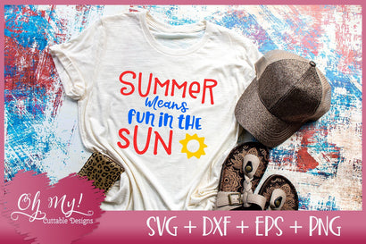 Summer Means Fun In The Sun SVG Oh My! Cuttable Designs