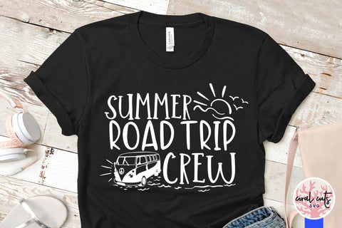 Summer road trip crew – Summer SVG EPS DXF PNG Cutting Files SVG CoralCutsSVG