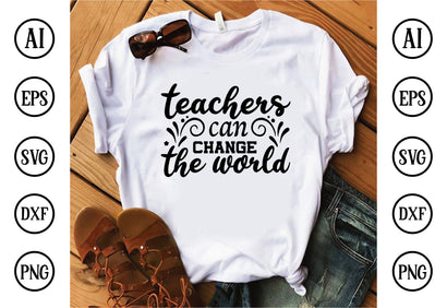 teachers can change the world svg design Cut Files for Cutting Machines like Cricut and Silhouette SVG buydesign