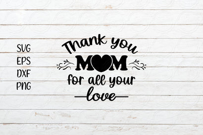 Thank you mom for all your love svg, Mother's Day svg SVG SmmrDesign