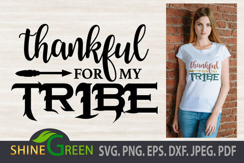 Thankful for my Tribe SVG - Thanksgiving, Fall SVG Shine Green Art