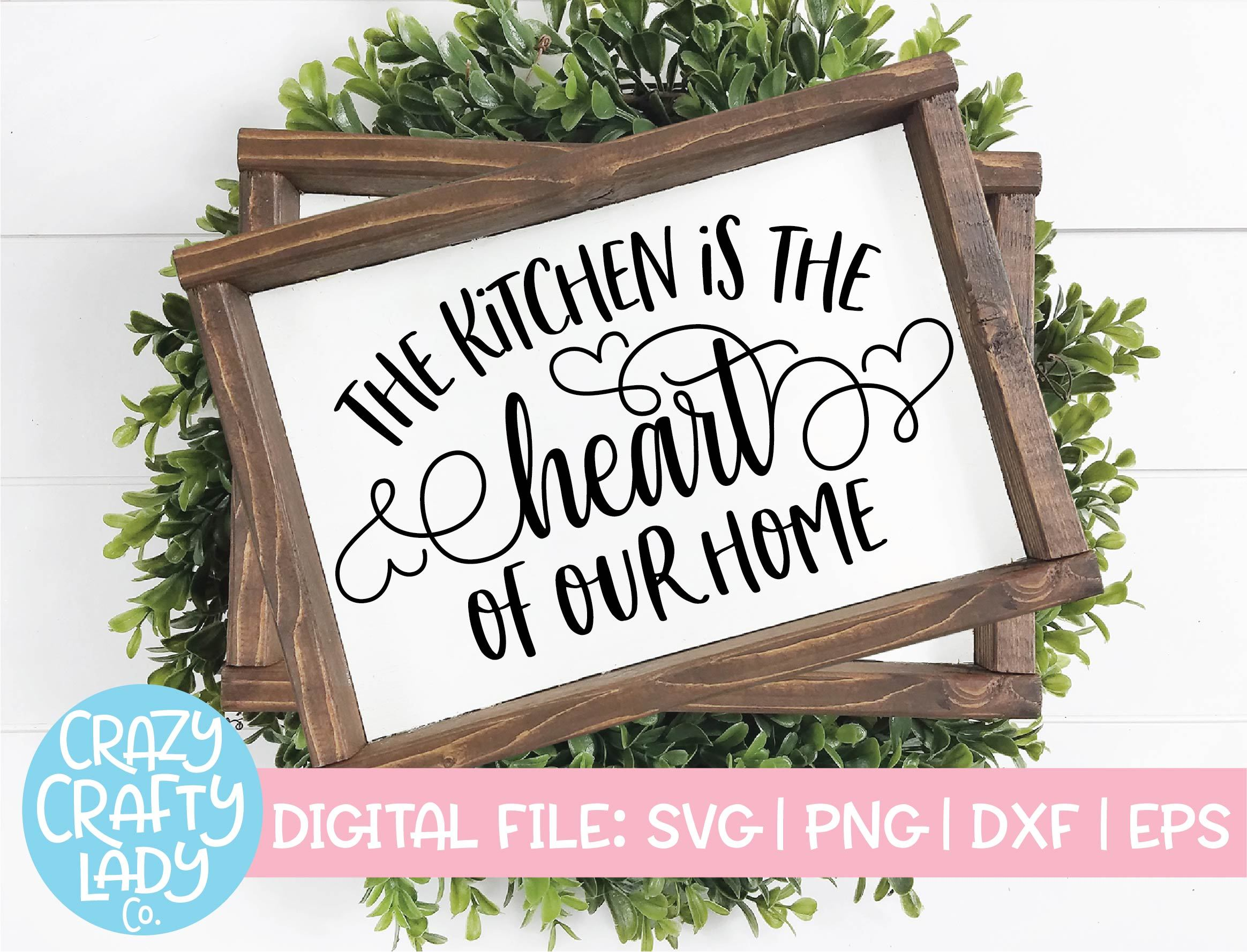 The Kitchen Is Heart Of Our Home Wood Sign Svg Cut File So Fontsy