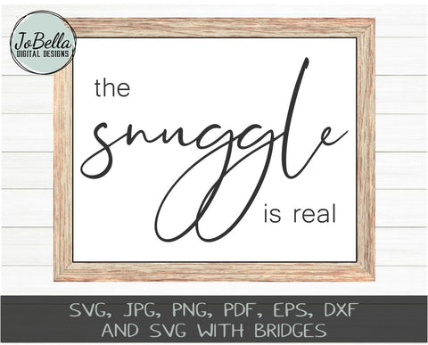 The Snuggle Is Real SVG Cut File and Printable SVG JoBella Digital Designs