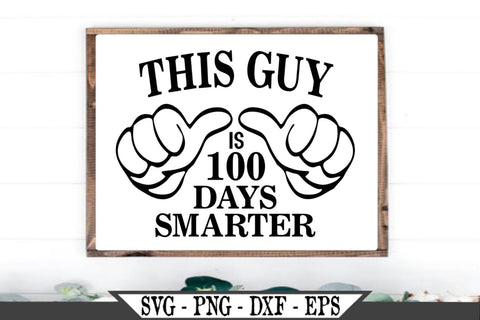 This Guy Is 100 Days Smarter SVG Vector Cut File Funny Thumbs Vector SVG My Sassy Gifts