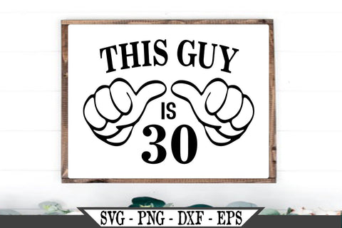 This Guy Is 30 SVG Vector Cut File Funny Thumbs Vector SVG My Sassy Gifts